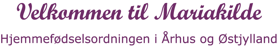 Velkommen til Mariakilde - hjemmefødselsordningen for Århus og Østjylland